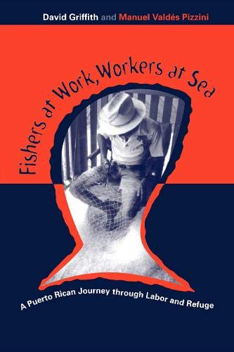 9781566399104: Fishers At Work, Workers At Sea: Puerto Rican Journey Thru Labor & Refuge