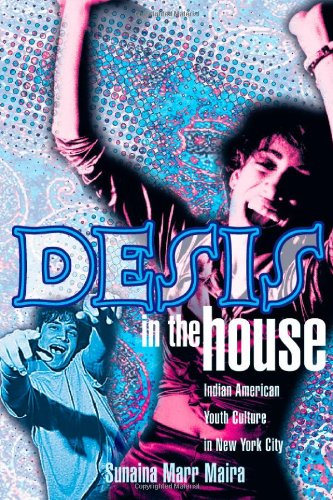 Desis in the House: Indian American Youth Culture in New York City (Asian American History & ...