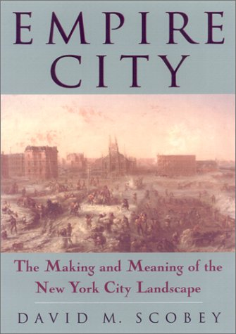 9781566399500: Empire City: The Making and Meaning of the New York City Landscape (Critical Perspectives on the Past)