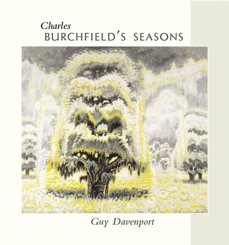 Charles Burchfield's Seasons: Davenport, Guy; Burchfield, Charles Ephraim