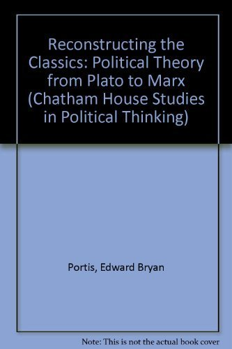 9781566430036: Reconstructing the Classics: Political Theory from Plato to Marx (Chatham House Studies in Political Thinking)