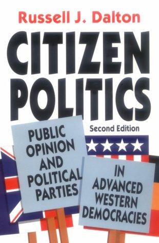 9781566430265: Citizen Politics: Public Opinion and Political Parties in Advanced Industrial Democracies (Comparative Politics & the International Political Economy,)