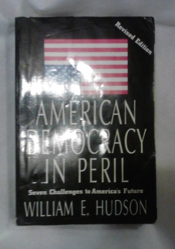 9781566430302: American Democracy in Peril: Seven Challenges to America's Future (Chatham House Studies in Political Thinking)