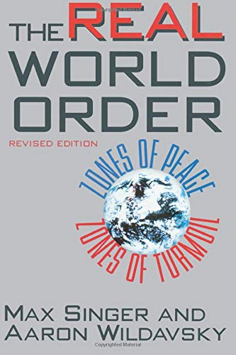 9781566430319: The Real World Order: Zones of Peace / Zones of Turmoil (Comparative Politics & the International Political Economy,)
