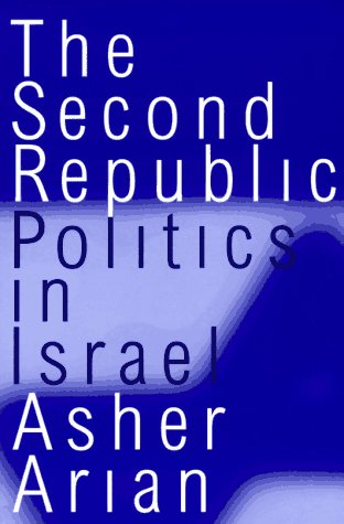 The Second Republic: Politics in Israel (Comparative: Arian, Alan, Arian,