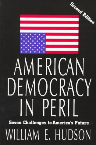 9781566430609: American Democracy in Peril: Seven Challenges to America's Future (Chatham House Studies in Political Thinking)