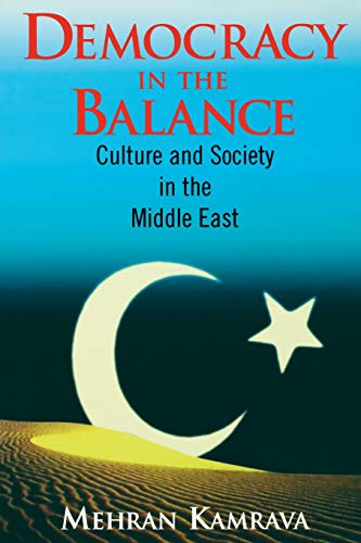Democracy in the balance : culture and society in the Middle East.: Kamrava, Mehran.