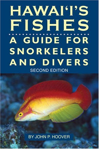 Hawaii's Fishes: A Guide for Snorkelers, Divers, and Aquarists