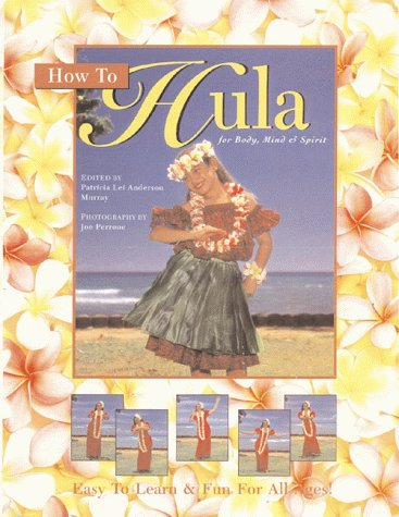 9781566470995: How to Hula for Body, Mind & Spirit