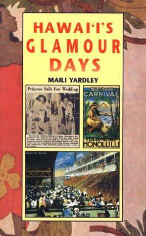 Hawaii's Glamour Days: Yardley, Maili