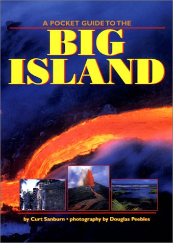 A Pocket Guide to the Big Island: Curt Sanburn
