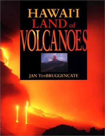 Hawai'I Land of Volcanoes H/C: Tenbruggencate, Jan, Peebles, Douglas, Lewis, G. Brad, ...