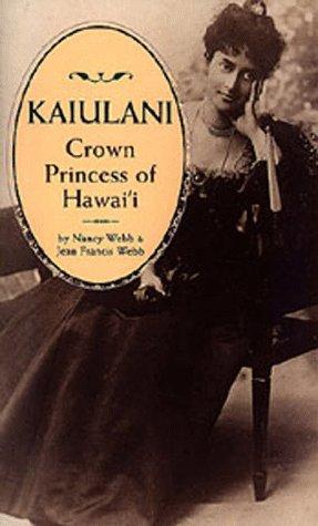Kaiulani: Crown Princess of Hawaii (1566472067) by Nancy Webb; Jean Francis Webb