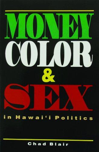 9781566472180: Money, Color & Sex in Hawai'i Politics