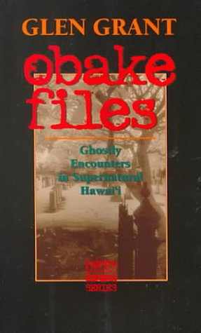 9781566472241: Obake Files: Ghostly Encounters in Supernatural Hawai'I (Chicken Skin Series)