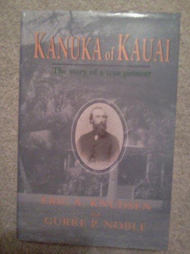 Kanuka of Kauai: Eric A. Knudsen;