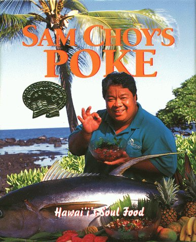 Sam Choy's Poke: Hawaii's Soul Food (1566472849) by Sam Choy; Randall Francisco