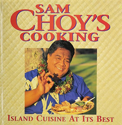 Sam Choy's Cooking: Island Cuisine at Its Best (1566473128) by Sam Choy; Catherine K. Enomoto