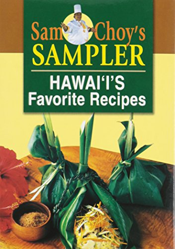 Sam Choy's Sampler: Hawaii's Favorite Recipes (9781566473446) by Sam Choy