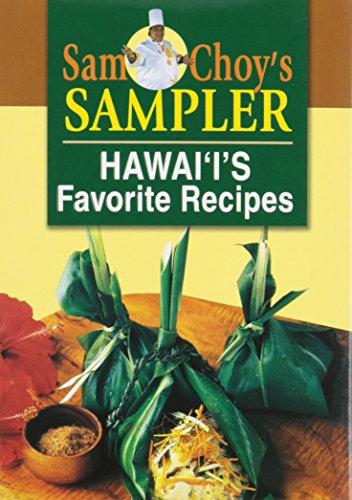 Sam Choy's Sampler: Hawaii's Favorite Recipes (1566473446) by Sam Choy