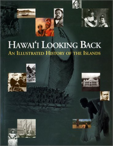 Hawai'i Looking Back: An Illustrated History of the Islands