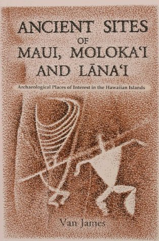 Ancient Sites of Maui, Molokai and Lanai