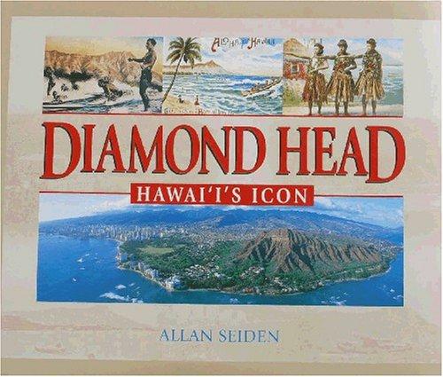 Diamond Head, Hawai'i's Icon: Seiden, Allan