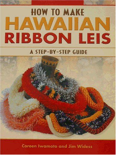 9781566475754: How to Make Hawaiian Ribbon Lei: A Step-by-Step Guide