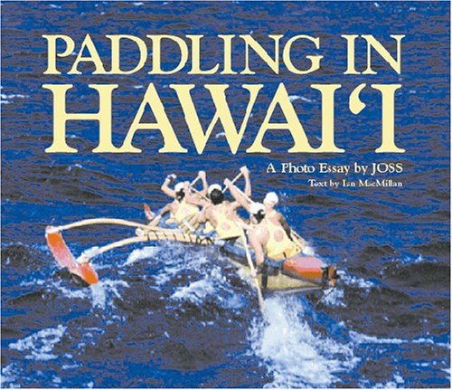 Paddling In Hawaii: a Photo Essay By JOSS