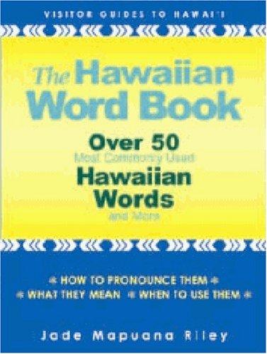 The Hawaiian Word Book (English and Hawaiian: Jade Mapuana Riley