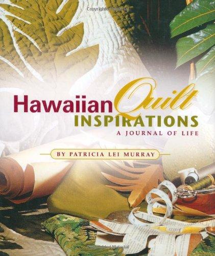 Hawaiian Quilt Inspirations: Murray, Patricia Lei