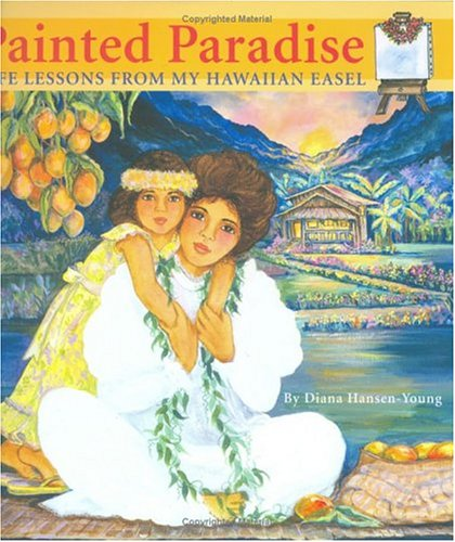 9781566476645: Painted Paradise: Life Lessons From My Hawaiian Easel