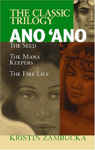 9781566477093: Ano Ano: The Classic Trilogy: The Seed, The Mana Keepers, The Fire Lilly