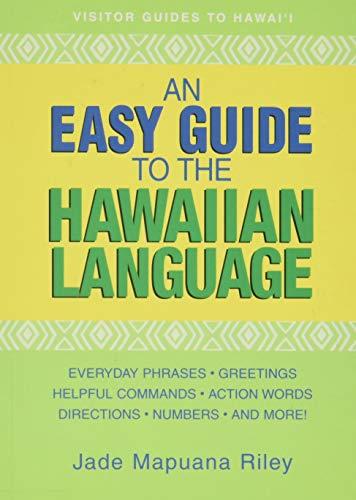 An Easy Guide to the Hawaiian Language: Jade Mapuana Riley