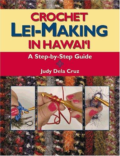 Crochet Lei-Making in Hawaii: Judy Dela Cruz