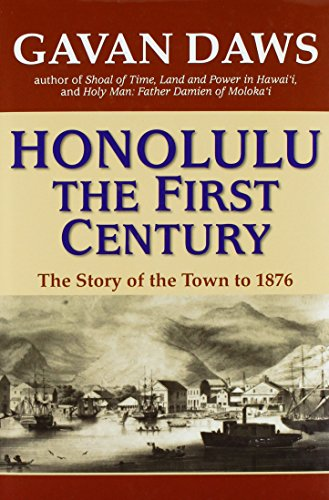 9781566478083: Honolulu the First Century: The Story of the Town to 1876