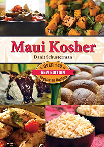Maui Kosher: Quick and Easy Recipes: Danit Schusterman