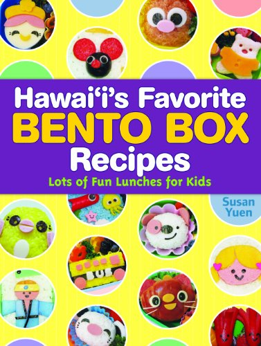 Hawaiis Favorite Bento Box Recipes: Lots of Fun Lunches for Kids: Yuen, Susan