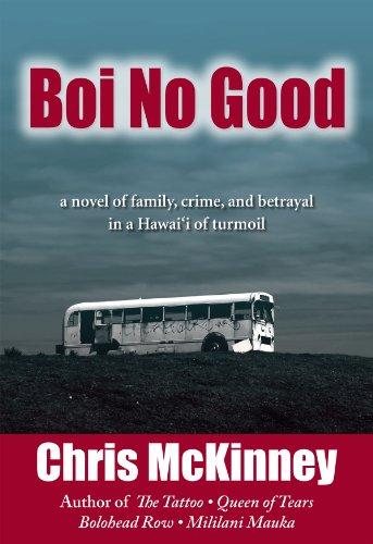9781566479806: Boi No Good: A Novel of Family, Crime, and Betrayal in a Hawaii of Turmoil
