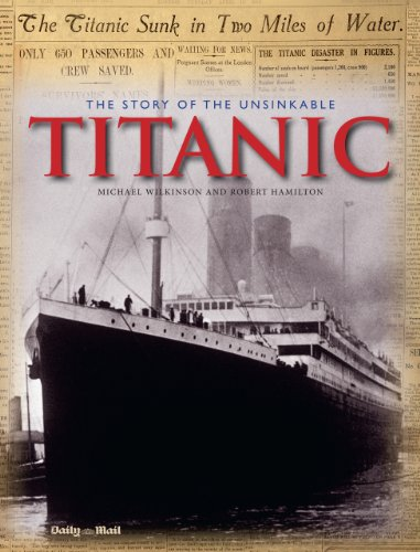 9781566490078: The Story of the Unsinkable Titanic: Day-by-Day Facsimile Reports