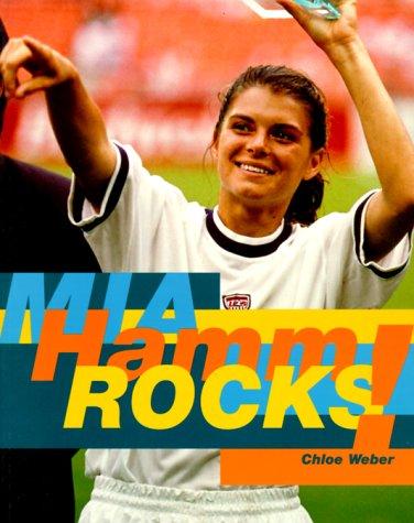 9781566490269: Mia Hamm Rocks!