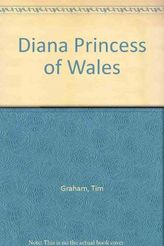 Diana, Princess of Wales: A Tribute: Tim Graham