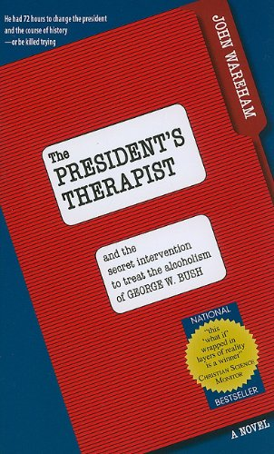 9781566490528: The President's Therapist: And the Secret Intervention to Treat the Alcoholism of George W. Bush