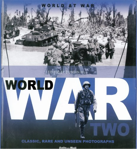 9781566490825: World War Two: Classic, Rare and Unseen Photographs from the Daily Mail (World at War)