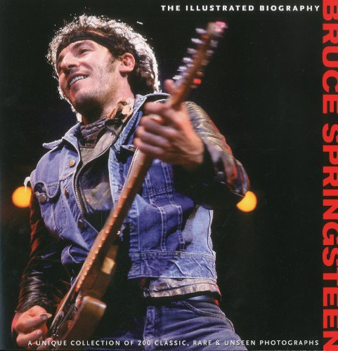 9781566490962: Bruce Springsteen: The Illustrated Biography