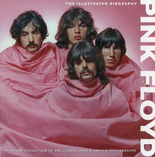 9781566490979: Pink Floyd: The Illustrated Biography
