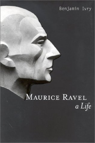 9781566491525: Maurice Ravel : A Life