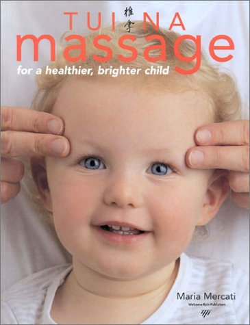 9781566491617: Tui Na Massage for a Healthier, Brighter Child