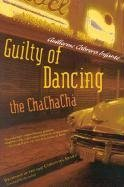 9781566491877: Guilty of Dancing the ChaChaCha