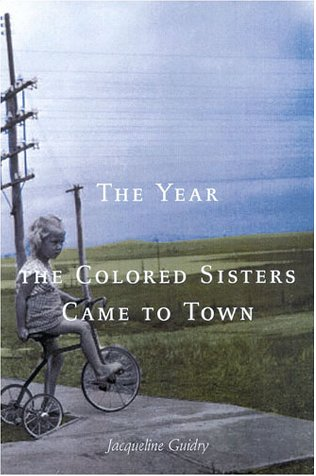 Year the Colored Sisters Came to Town: Guidry, Jacqueline